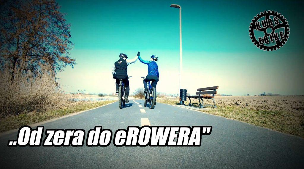"""KURS eBIKE - """"Od zera do eROWERA"""""""